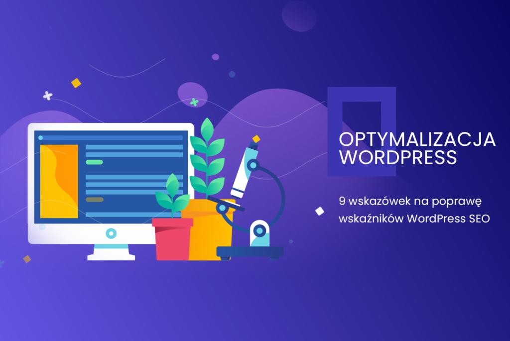 9 wskazówek na poprawę wskaźników WordPress SEO