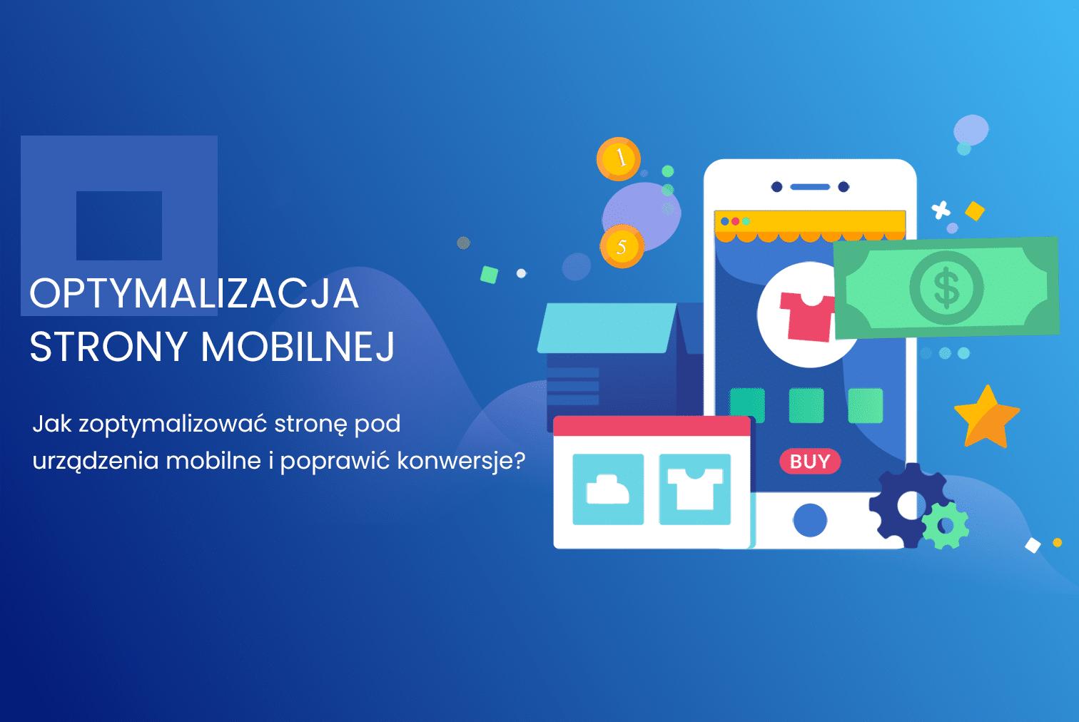 optymalizacja strony pod urządzenia mobilne i poprawa konwersji