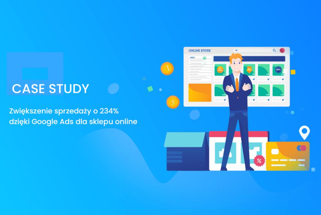 Zwiększenie sprzedaży o 234% dzięki kampanii Google dla sklepu online